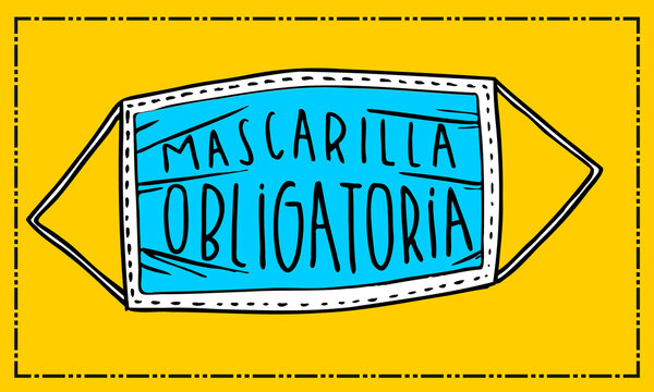 """""""MASCARILLA OBLIGATORIA"""" quote illustration in spanish. Meaning MASK MUST BE WORN. vector social distancing signage. AVOID COVID-19. Facial mask sticker. social distancing signs for stores. doorsign."""