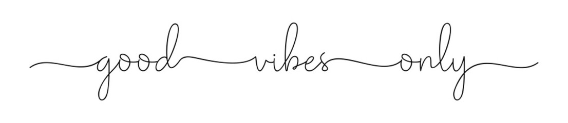 VIBES GOOD ONLY. Simple positive lettering typography script quote good vibes only. Poster, card, vector design banner. Hand drawn modern calligraphy slogan text - good vibes only.