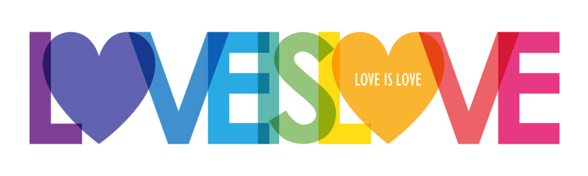 LOVE IS LOVE vector rainbow-colored typography banner with heart symbol