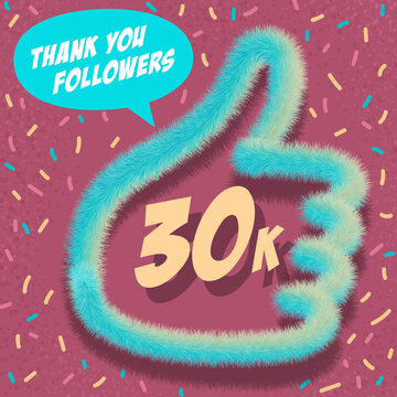 Vector design congratulation thanks to subscribers 30000, 30k Fluffy soft like design for publication on social networks.