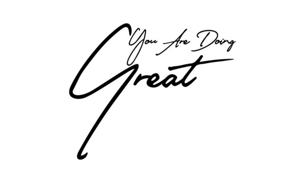 You Are Doing Great Typography Handwritten Text  Positive Quote