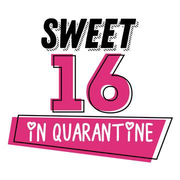 Sweet 16 in quarantine vector quote