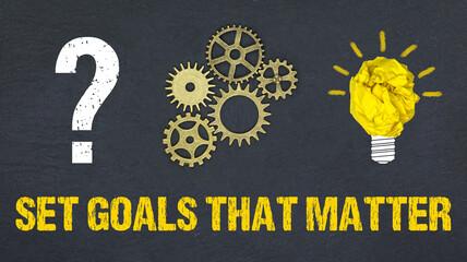Set goals that matter