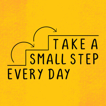 Take a small step everyday, Motivational quote poster, motivation words for success. t-shirt and apparel design with grunge effect and textured lettering. Vector print, typography, poster, emblem.