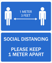 Sign instructing people to keep one meter or 3 feet apart as a part of Coronavirus social distancing