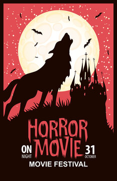 Horror movie festival. Vector poster with a silhouette of werewolf howling at the full moon and an ominous castle. Scary cinema. Horror film night. Suitable for banner, flyer, ticket, invitation