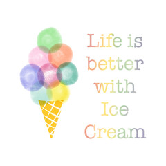Life is better with ice cream cute illustration. Trendy typography summer flyer. Hand drawn Ice cream cones.