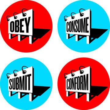 Propaganda Mind Control Signs Set of four subliminal messaging propaganda billboard signs telling people to obey and conform. Inspired by the classic science fiction movie, They Live.
