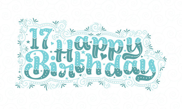 17th Happy Birthday lettering, 17 years Birthday beautiful typography design with aqua dots, lines, and leaves.