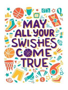 Basketball Lettering Poster. May all your Swishes come true. Hand drawn sport items equipment. Wall poster. Sport doodles for basketball player and fans. Card with quote. Textile design.