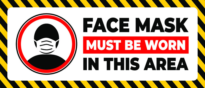 Face mask must be worn in this area. warning to wearing a mask in certain area.