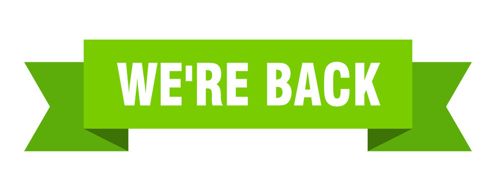 we're back ribbon. we're back isolated band sign. we're back banner
