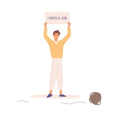 Unemployed man hold banner with text i need a job vector flat illustration. Hopeless guy trying to find work demonstrate banner isolated on white background. Male having problem with employment