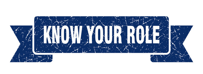 know your role ribbon. know your role grunge band sign. know your role banner
