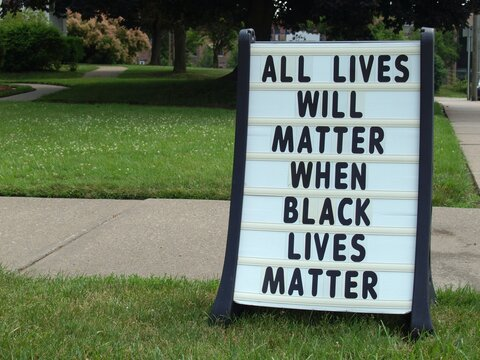 A sign outside a church in the summer of 2020 says All Lives Will Matter When Black Lives Matter in solidarity with the protests surrounding the killings of unarmed African-Americans by white police
