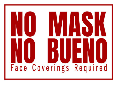 No mask no bueno face coverings required sign
