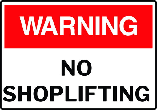 NO SHOPLIFTING ALLOWED DO NOT STEAL BANNED PROHIBITED THIEF ACTIVE CCTV SHOPLIFTERS WILL BE PROSECUTED NOTICE WARNING SIGN VECTOR ILLUSTRATION EPS