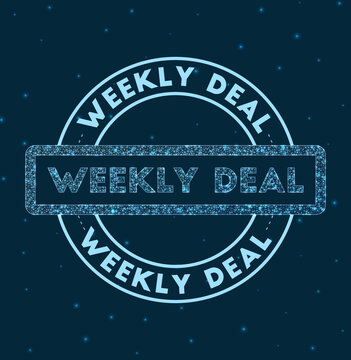 Weekly deal. Glowing round badge. Network style geometric weekly deal stamp in space. Vector illustration.