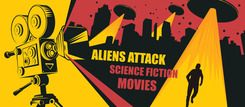 Cinema poster for science fiction movies. Vector illustration with an old movie projector and flying saucers with a yellow beams and a fleeing person in a big city at night. Aliens attack.