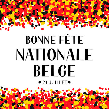 Bonne Fete Nationale Belge Happy Belgian National Day in French hand lettering with confetti. Belgium holiday typography poster. Vector template for banner, flyer, sticker, greeting card