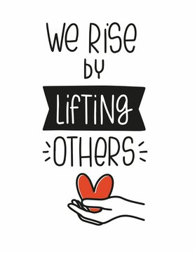 Charity or volunteer quote vector design. We rise by lifting others text and hand holding red heart for a fundraising event banner to collect donations.