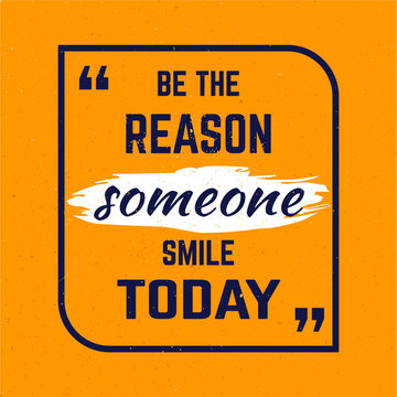 be the reason someone smile today quote