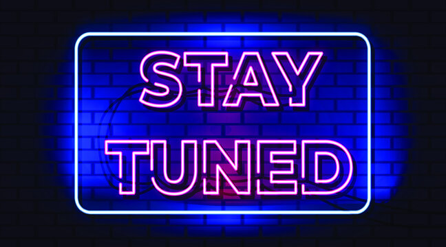 stay tuned neon text, sign symbol