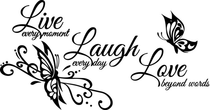live every moment laugh everyday love beyond words sign inspirational quotes and motivational typography art lettering composition vector