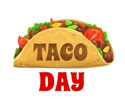 Taco day, national Mexican celebration holiday, vector Mexico food icon. Dia del Taco celebration day October 4 in America and March 31 in Mexico, traditional Latin American taco fast food menu