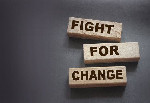 Fight for change wooden blocks. Racial unequality, Stop discrimination concept