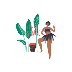 Dancing woman, palm leaves, African drums, hand drawn phrase: just dance. Vector illustration