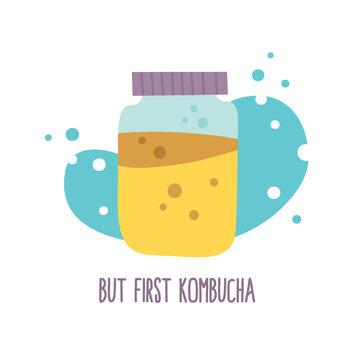 Jar with kombucha hand drawn illustration with slogan. But first kombucha.