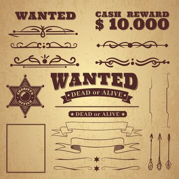 Wanted poster. Wild west vintage criminal search poster, borders and ribbons, frames and scroll elements in retro style on badge background, vector illustration for design