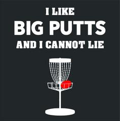 Funny Disc Golf For Men And Women I Like Big Putts new design vector illustrator