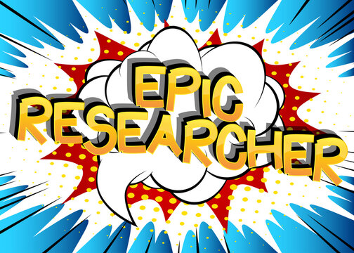 Epic Researcher Comic book style cartoon words. Text on abstract background.