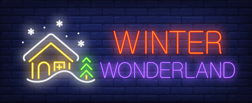 Winter wonderland neon sign. Glowing inscription with winter house, snow and fir tree on brick wall background. Can be used for winter, holidays, advertisement