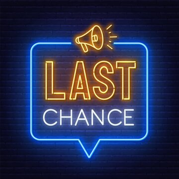 Last chance neon sign on brick wall background .