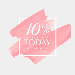 Today Sale 10% off sign over art brush acrylic stroke paint abstract texture background poster vector illustration. Perfect watercolor design for a shop and sale banners.