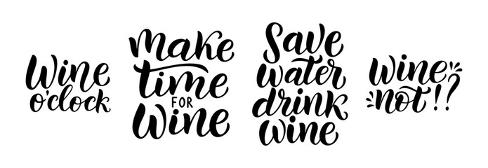 Foto op Canvas Positive Typography Wine vector quote set. Positive funny saying for poster in cafe and bar, t shirt design. Quote - Make time for wine. Phrase save water, drink wine. Vector illustration isolated on white background.