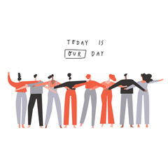 Group of stylized people hugging together for special event celebration. Togetherness concept, friendship day. Hand drawn phrase: today is our day. Vector illustration