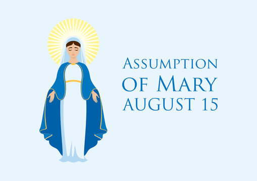 Assumption of Mary vector. Feast of the Assumption vector illustration. Virgin Mary icon vector. Assumption of Mary Poster, August 15. Important day