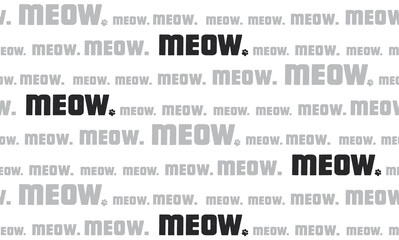 """Repeating """"Meow."""" in different sizes in multiple text lines. Seamless tilling pattern of cat meow sound. Concept for talking cats in English or cat karaoke. Grayscale color theme on white background."""