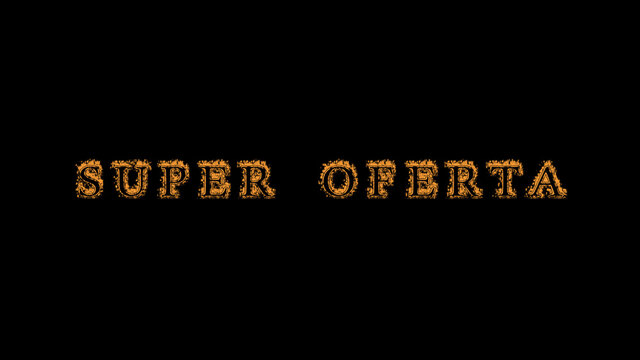Super Oferta fire text effect black background. animated text effect with high visual impact. letter and text effect. translation of the text is Super Offer
