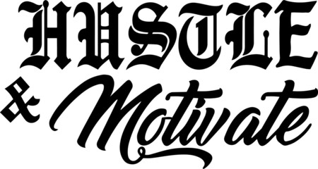 hustle and motivate sign inspirational quotes and motivational typography art lettering composition design