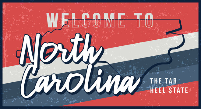 Welcome to north carolina vintage rusty metal sign vector illustration. Vector state map in grunge style with Typography hand drawn lettering.