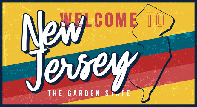 Welcome to new jersey vintage rusty metal sign vector illustration. Vector state map in grunge style with Typography hand drawn lettering.