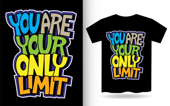 You are your only limit hand lettering for t shirt