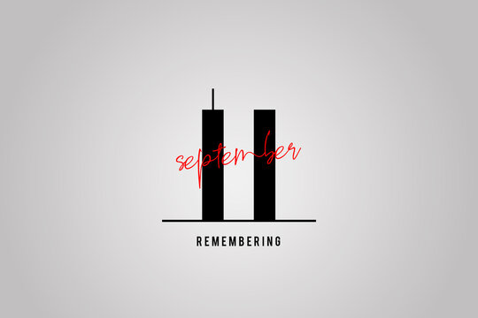 Remember 9 11, Patriot day, September 11. Illustration of the Twin towers representing the number eleven. We will never forget the terrorist attacks of september 11, 2001