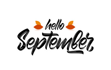 Vector handwritten type lettering of Hello September with fall leaves.