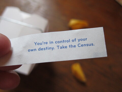 "In a new twist on reaching out to citizens, a fortune cookie fortune tells eaters of Chinese food in 2020 ""You're in control of your own destiny. Take the Census."""